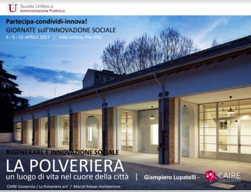 Giornate sull'innovazione sociale – La Polveriera di Reggio Emilia, un luogo di vita nel cuore della città- Perugia 5 Aprile 2017
