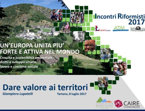 Incontri riformisti 2017 – Dare valore ai territori – Tartano (SO) – 8 Luglio 2017
