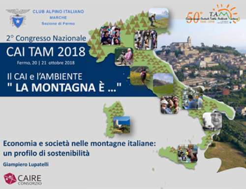 """Il CAI e l'AMBIENTE """" LA MONTAGNA È …"""" Economia e società nelle montagne italiane:  un profilo di sostenibilità"""