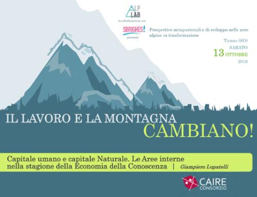 Il lavoro e la montagna cambiano! Capitale umano e capitale Naturale. Le Aree interne nella stagione della Economia della Conoscenza